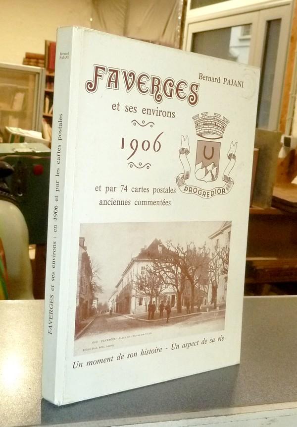 Livre ancien Savoie - Faverges et ses environs. Un moment de son histoire : 1906 - Un aspect de sa... - Pajani, Bernard