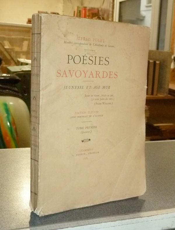 Livre ancien Savoie - Poésies savoyardes. Jeunesse et age mur. Tome premier (Jeunesse) - Puget, Alfred