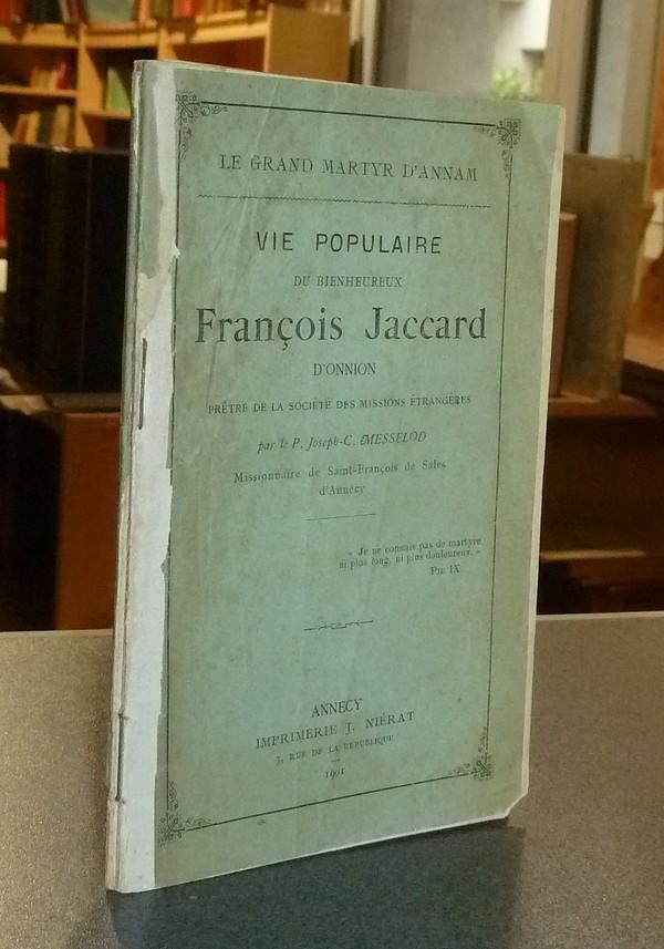 Livre ancien Savoie - Un grand martyr d'Annam - Vie populaire du bienheureux François Jaccard... - Messelod, P. Joseph-C.