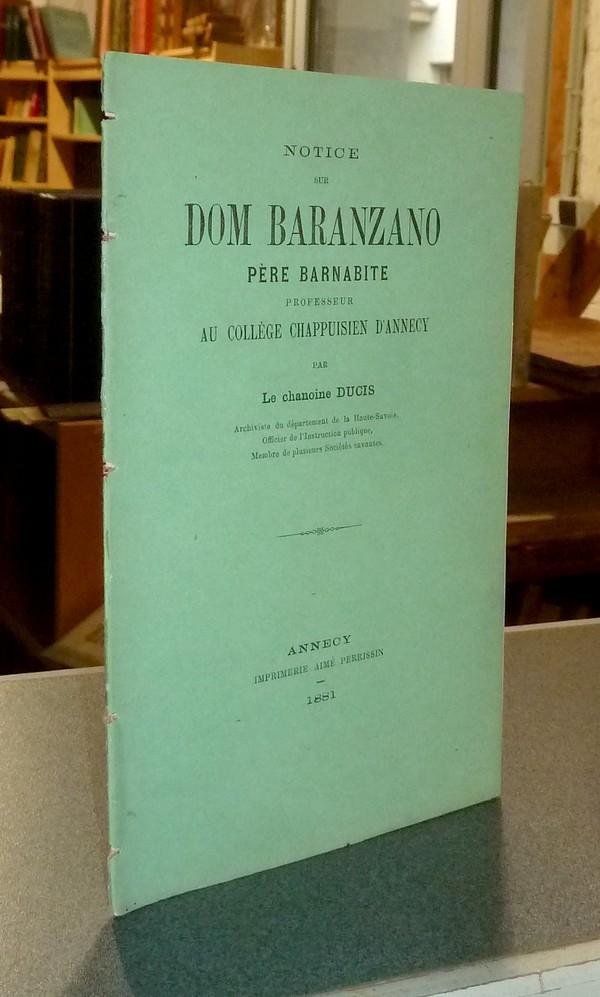 Livre ancien Savoie - Notice sur Dom Baranzano, Père Barnabite, professeur au collège Chappuisien... - Ducis, Chanoine