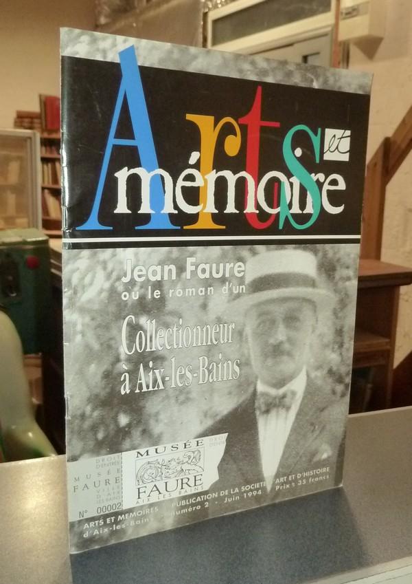 Livre ancien Savoie - Arts et mémoire d'Aix-les-Bains N° 2 - Jean Faure ou le roman d'un... - Société d'Art et d'Histoire d'Aix les Bains