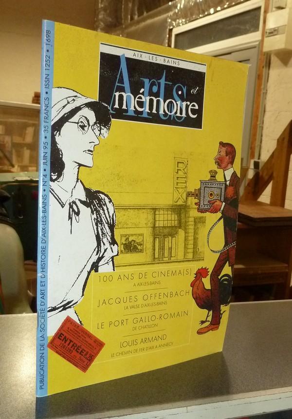 Livre ancien Savoie - Arts et mémoire d'Aix-les-Bains N° 4 - 100 ans de Cinéma à Aix - Jacques... - Société d'Art et d'Histoire d'Aix les Bains