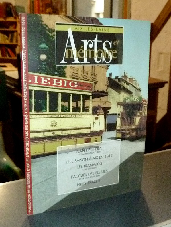 Livre ancien Savoie - Arts et mémoire d'Aix-les-Bains N°9 - Jean de Sperati - Une saison à Aix en... - Société d'Art et d'Histoire d'Aix les Bains