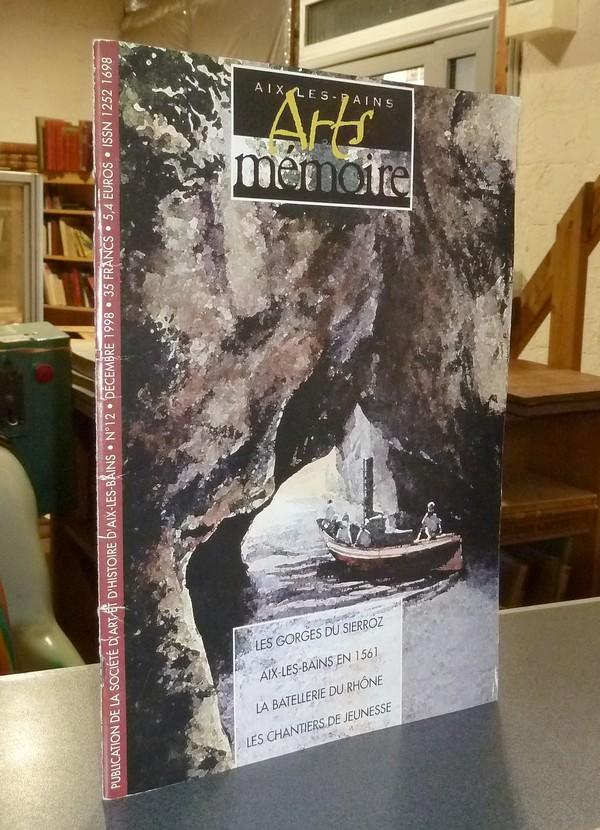 Livre ancien Savoie - Arts et mémoire d'Aix-les-Bains N°  12 - Les gorges du Sierroz - Aix les... - Société d'Art et d'Histoire d'Aix les Bains