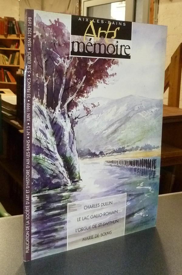 Livre ancien Savoie - Arts et mémoire d'Aix-les-Bains N° 13 - Charles Dullin - le lac Gallo-romain... - Société d'Art et d'Histoire d'Aix les Bains