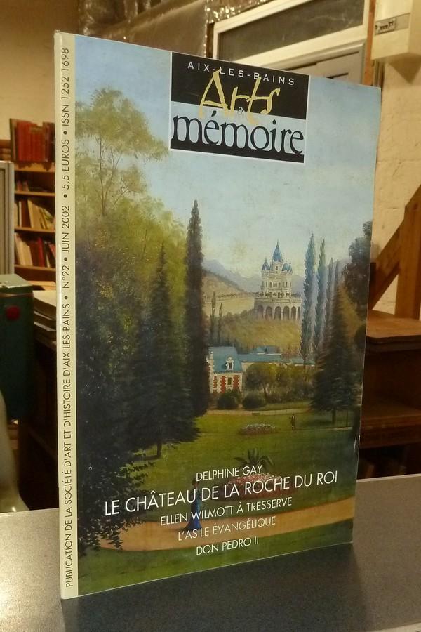 Livre ancien Savoie - Arts et mémoire d'Aix-les-Bains N° 22 - Delphine Gay - Le château de la... - Société d'Art et d'Histoire d'Aix les Bains