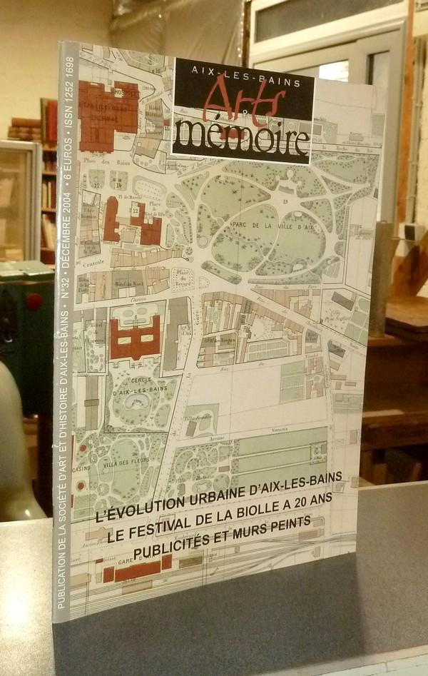 Livre ancien Savoie - Arts et mémoire d'Aix-les-Bains N° 32 - L'évolution urbaine d'Aix les bains... - Société d'Art et d'Histoire d'Aix les Bains