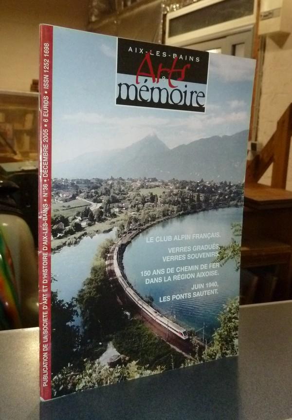 Livre ancien Savoie - Arts et mémoire d'Aix-les-Bains N° 36 - Le Club Alpin français - Verres... - Société d'Art et d'Histoire d'Aix les Bains