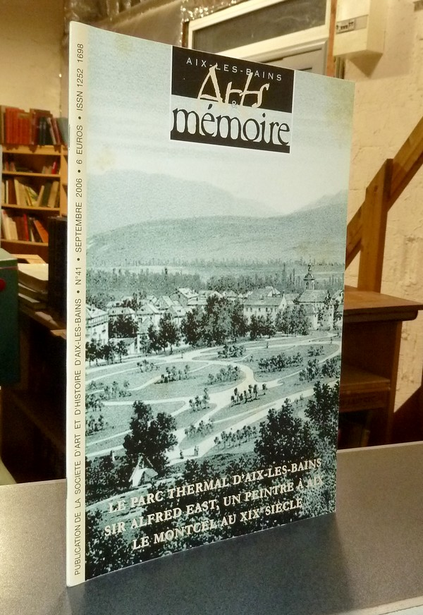 Livre ancien Savoie - Arts et mémoire d'Aix-les-Bains N° 41 - Le parc thermal d'Aix les Bains - Sir... - Société d'Art et d'Histoire d'Aix les Bains