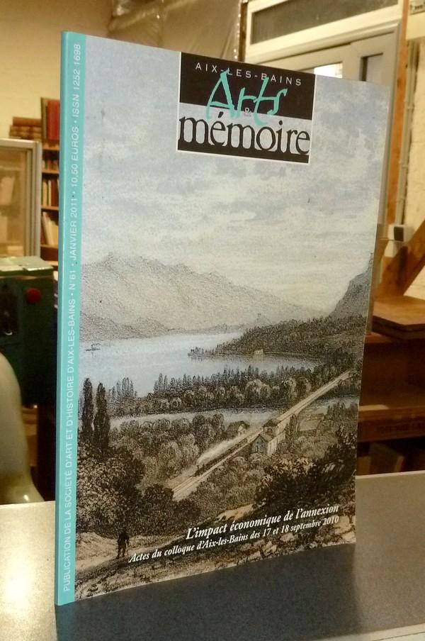 Livre ancien Savoie - Arts et mémoire d'Aix-les-Bains N° 61 - L'impact économique de l'annexion.... - Société d'Art et d'Histoire d'Aix les Bains