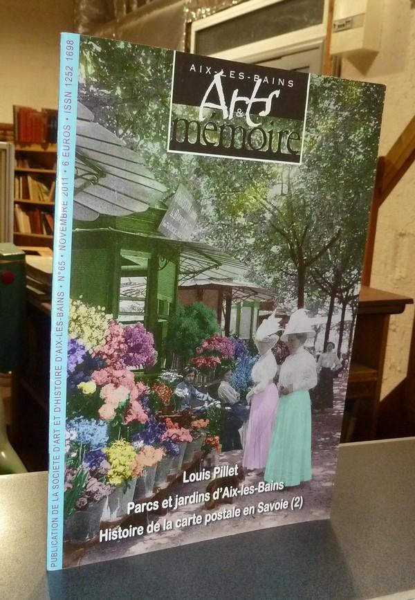 Livre ancien Savoie - Arts et mémoire d'Aix-les-Bains N° 65 - Louis Pillet - Parcs et jardins d'Aix... - Société d'Art et d'Histoire d'Aix les Bains