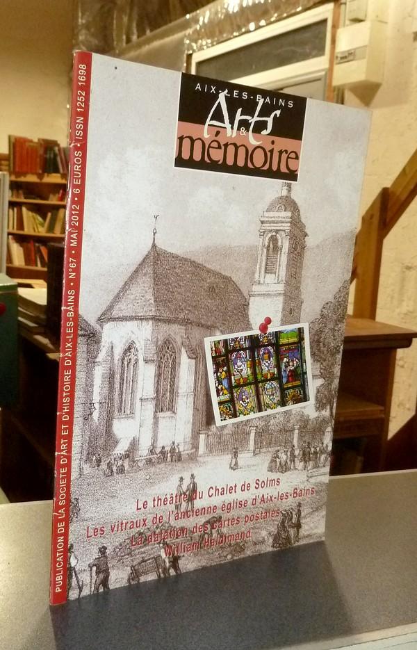 Livre ancien Savoie - Arts et mémoire d'Aix-les-Bains N° 67 - Le Théâtre du chalet de Solms - Les... - Société d'Art et d'Histoire d'Aix les Bains
