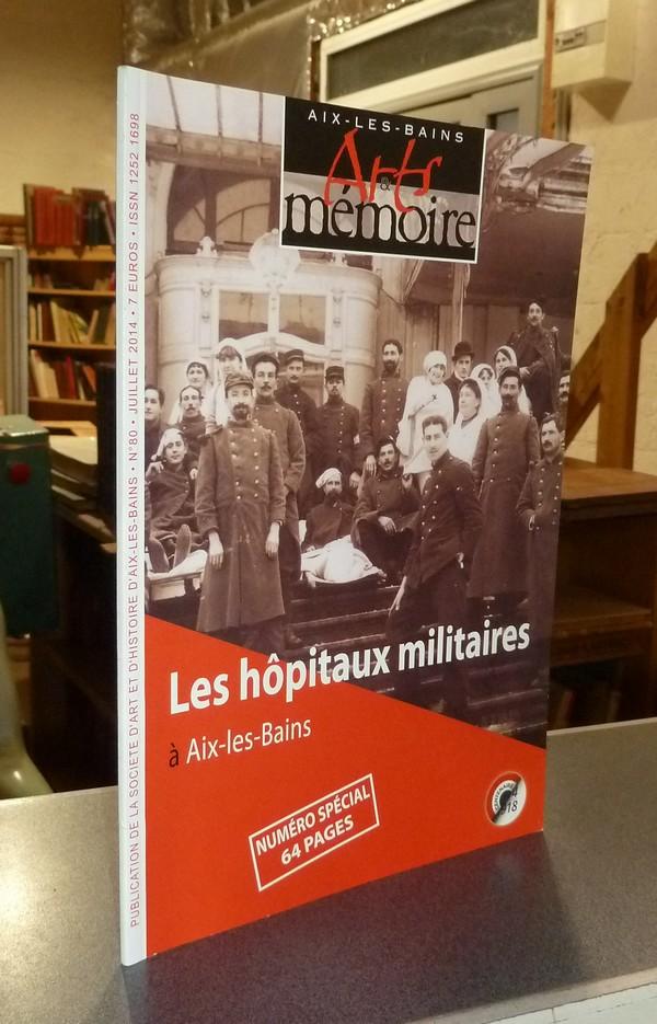 Livre ancien Savoie - Arts et mémoire d'Aix-les-Bains N° 80 - Les hôpitaux militaires à Aix les... - Société d'Art et d'Histoire d'Aix les Bains
