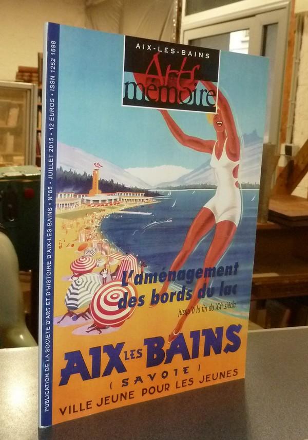 Livre ancien Savoie - Arts et mémoire d'Aix-les-Bains N° 85 - L'aménagement des bords du lac... - Société d'Art et d'Histoire d'Aix les Bains