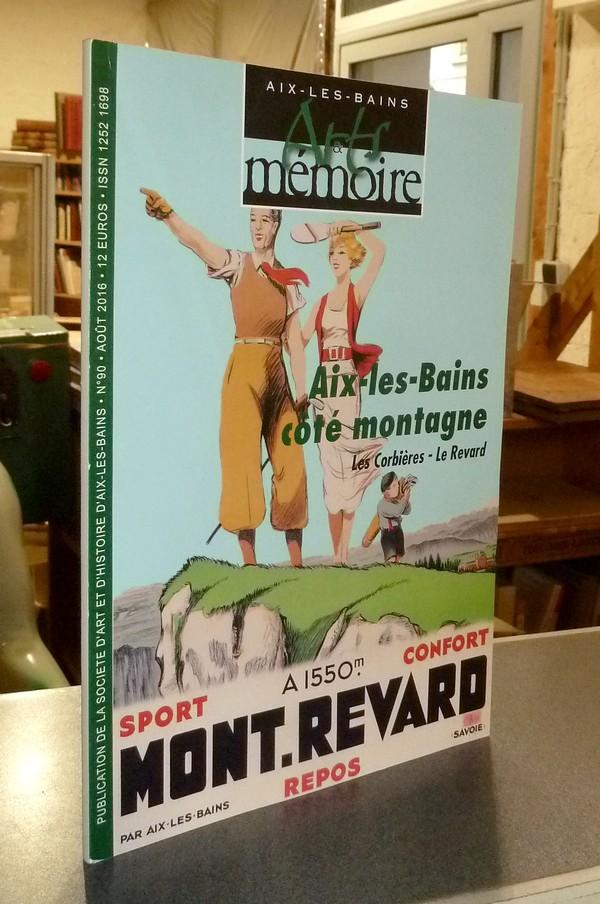 Livre ancien Savoie - Arts et mémoire d'Aix-les-Bains N° 90 - Aix les Bains côté Montagne. Les... - Société d'Art et d'Histoire d'Aix les Bains