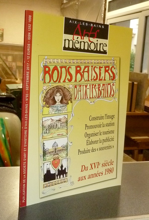 Livre ancien Savoie - Arts et mémoire d'Aix-les-Bains N° 93 - Bon baisers d'Aix les Bains.... - Société d'Art et d'Histoire d'Aix les Bains
