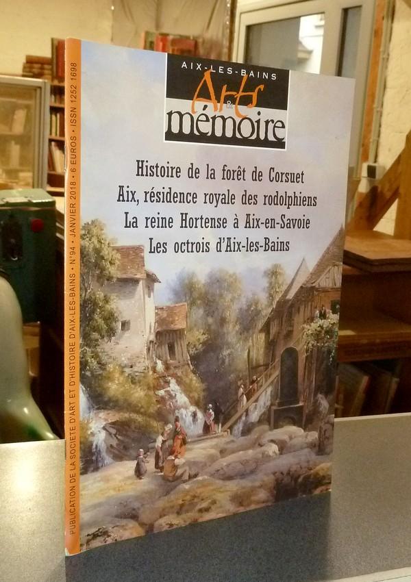 Livre ancien Savoie - Arts et mémoire d'Aix-les-Bains N° 94 - Histoire de la forêt de Corsuet -... - Société d'Art et d'Histoire d'Aix les Bains