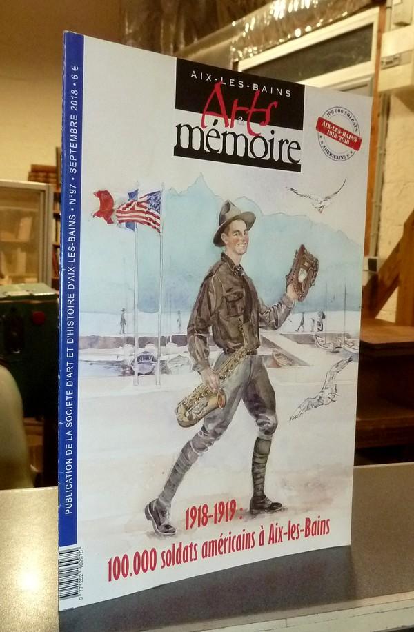 Livre ancien Savoie - Arts et mémoire d'Aix-les-Bains N° 97 - 1918-1919, 100 000 soldats... - Société d'Art et d'Histoire d'Aix les Bains