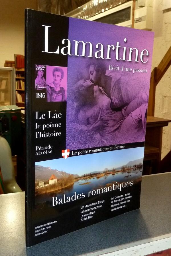 Livre ancien Savoie - Lamartine, récit d'une passion. Période aixoise, le lac, le poème,... - Pignier, André Pascal