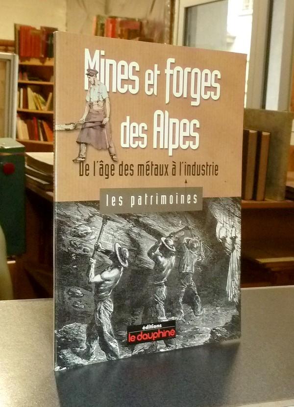 Livre ancien Savoie - Mines et forges des Alpes, de l'âge des métaux à l'industrie - Bailly-Maitre, Marie Christine