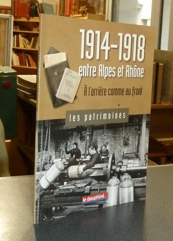 Livre ancien Savoie - 1914-1918 entre Alpes et Rhône, à l'arrière comme au front - Emprin, Gil