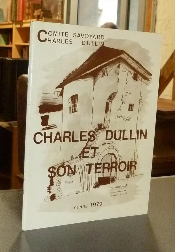 Livre ancien Savoie - Charles Dullin et son Terroir - Comité savoyard Charles Dullin