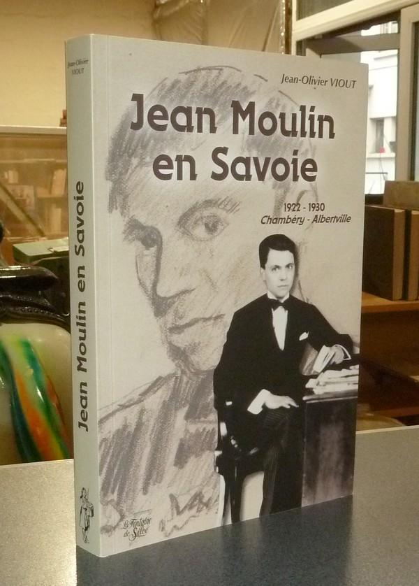 Livre ancien Savoie - Jean Moulin en Savoie. 1922-1930 Chambéry - Albertville - Viout, Jean-Olivier