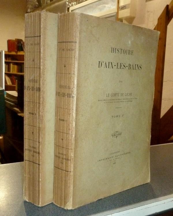 Livre ancien Savoie - Histoire d'Aix-les-Bains (2 volumes, édition originale) - Loche, comte Mouxy de