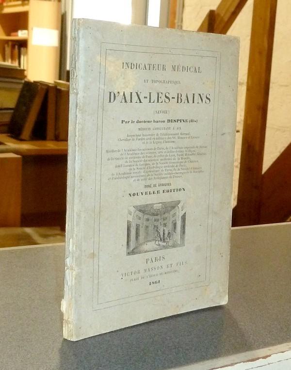 Livre ancien Savoie - Indicateur médical et topographique d'Aix-les-Bains (Savoie) - Despine (fils), Docteur Baron