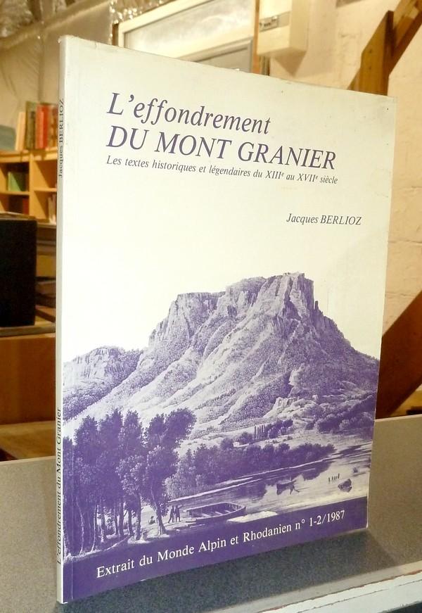 Livre ancien Savoie - L'effondrement du Mont Granier (fin 1248). Les textes historiques et... - Berlioz, Jacques