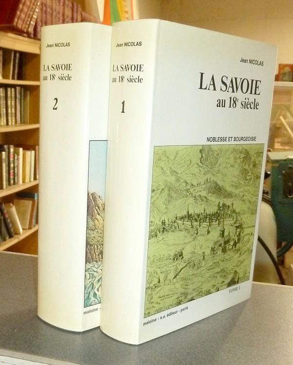 Livre ancien Savoie - La Savoie au 18e siècle. Noblesse et Bourgeoisie (2 volumes). Situations, au... - Nicolas, Jean