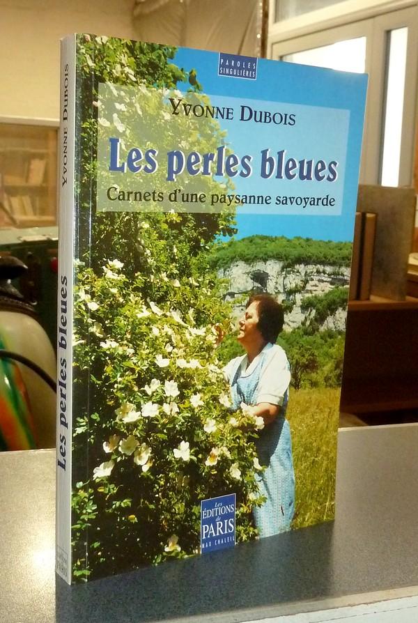Livre ancien Savoie - Les perles bleues. Carnets d'une paysanne savoyarde - Dubois, Yvonne