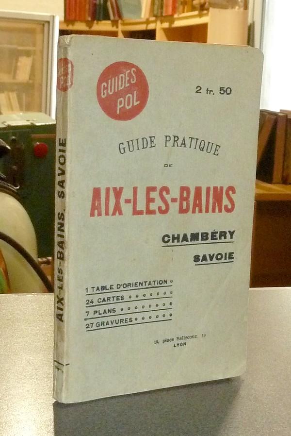 Livre ancien Savoie - Guides Pol. Guide pratique de Aix-les-Bains, Chambéry, Savoie -