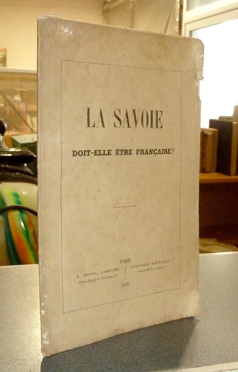 Livre ancien Savoie - La Savoie doit-elle être française ? -