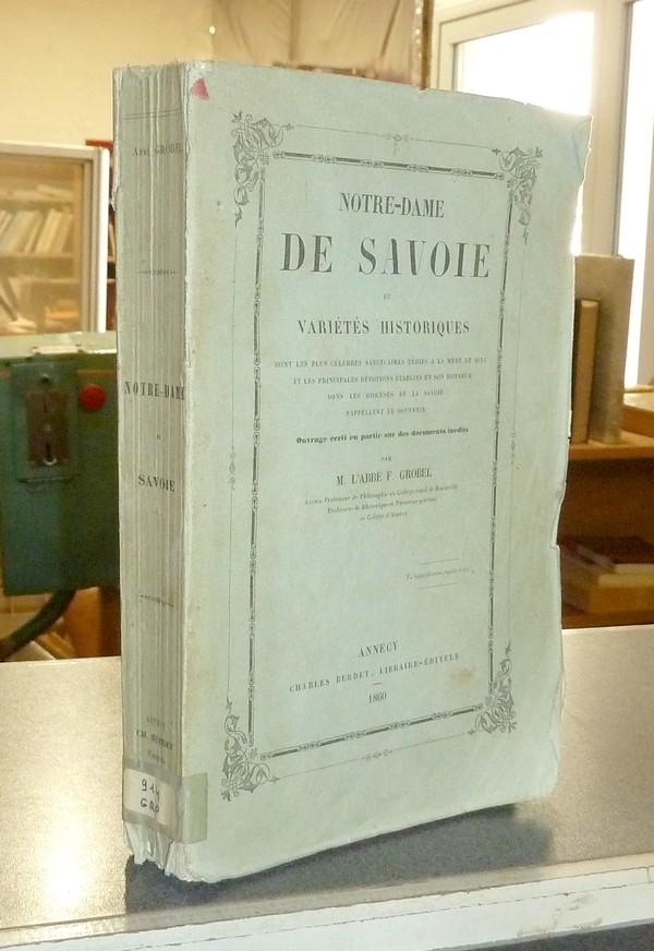 Livre ancien Savoie - Notre Dame de Savoie et variétés historiques dont les plus célèbres... - Grobel, Abbé F.