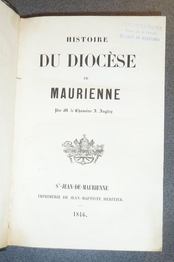 Livre ancien Savoie - Histoire du Diocèse de Maurienne - Angley, Chanoine A.