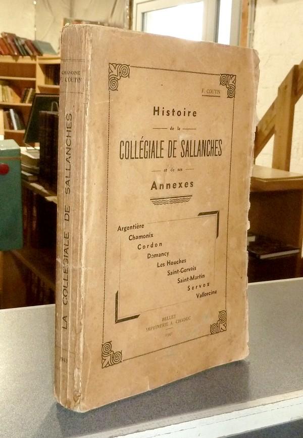 Livre ancien Savoie - Histoire de la Collégiale de Sallanches et de ses annexes : Argentière -... - Coutin, F.