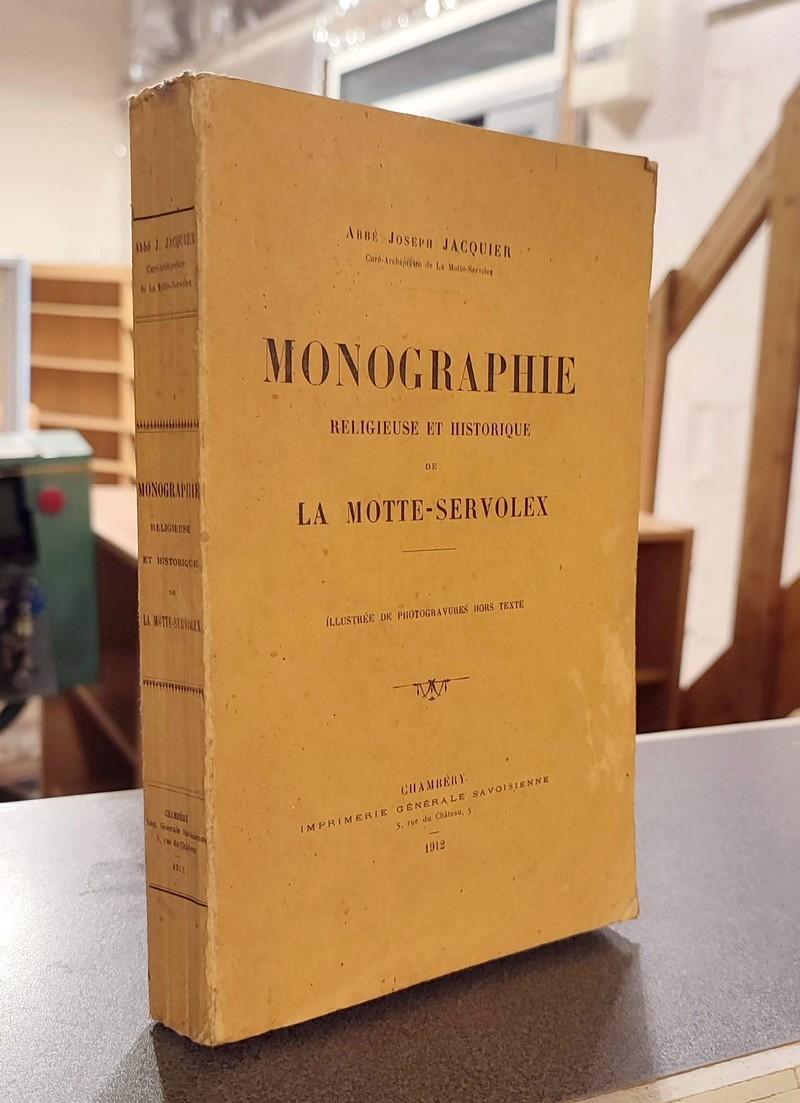 Livre ancien Savoie - Monographie Religieuse et Historique de La Motte-Servolex - Jacquier, Joseph (Curé archiprêtre de La Motte-Servolex)