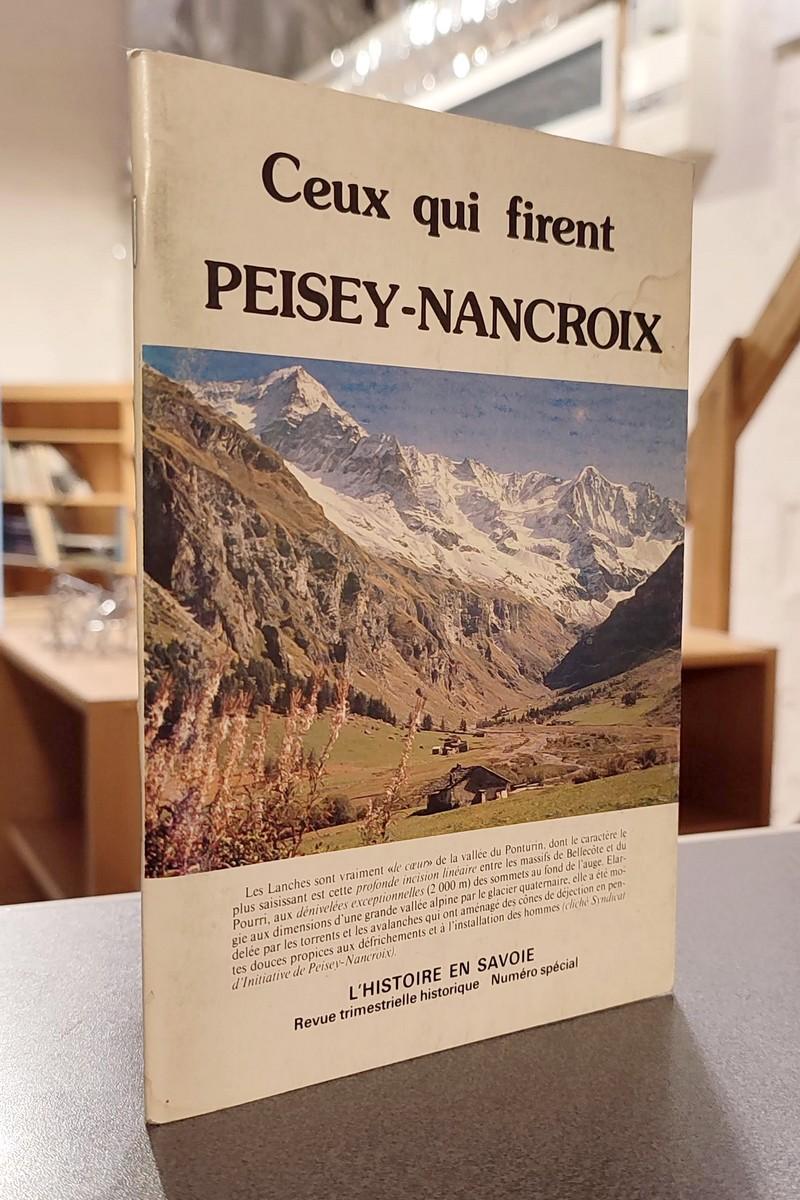 Livre ancien Savoie - Ceux qui firent Peisey-Nancroix - Brêche, Yves