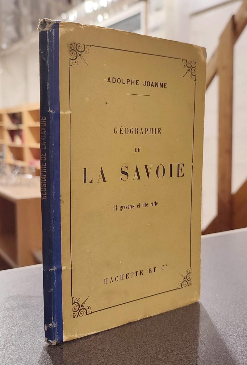 Livre ancien Savoie - Géographie du Département de la Savoie - Joanne, Adolphe