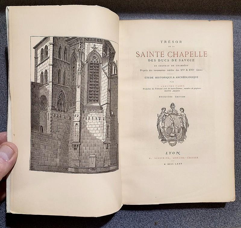 Livre ancien Savoie - Trésor de la Sainte Chapelle des Ducs de Savoie au Château de Chambéry... - Fabre, Adolphe