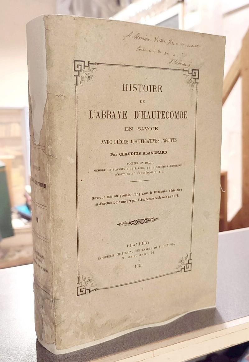 Livre ancien Savoie - Histoire de l'Abbaye d'Hautecombe en Savoie, avec pièces justificatives... - Blanchard, Claudius