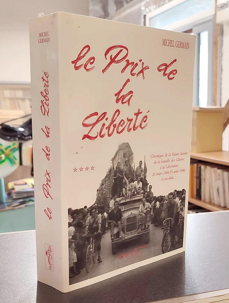 Livre ancien Savoie - Le Prix de la Liberté. Chronique de la Haute-Savoie, de la Bataille des... - Germain, Michel