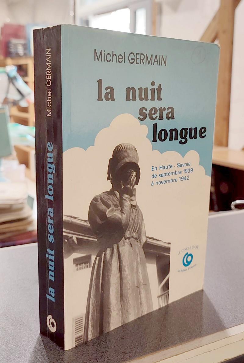 Livre ancien Savoie - La nuit sera longue. De l'été 1939 au 8 novembre 1942 en Haute-Savoie - Germain, Michel