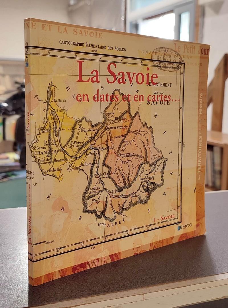 Livre ancien Savoie - La Savoie en dates et en cartes... Tome I, la Savoie -