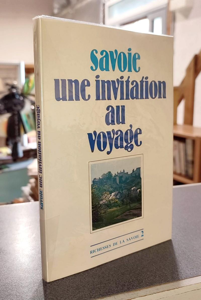 Livre ancien Savoie - Savoie, une invitation au voyage (Richesse de la Savoie n° 2) -