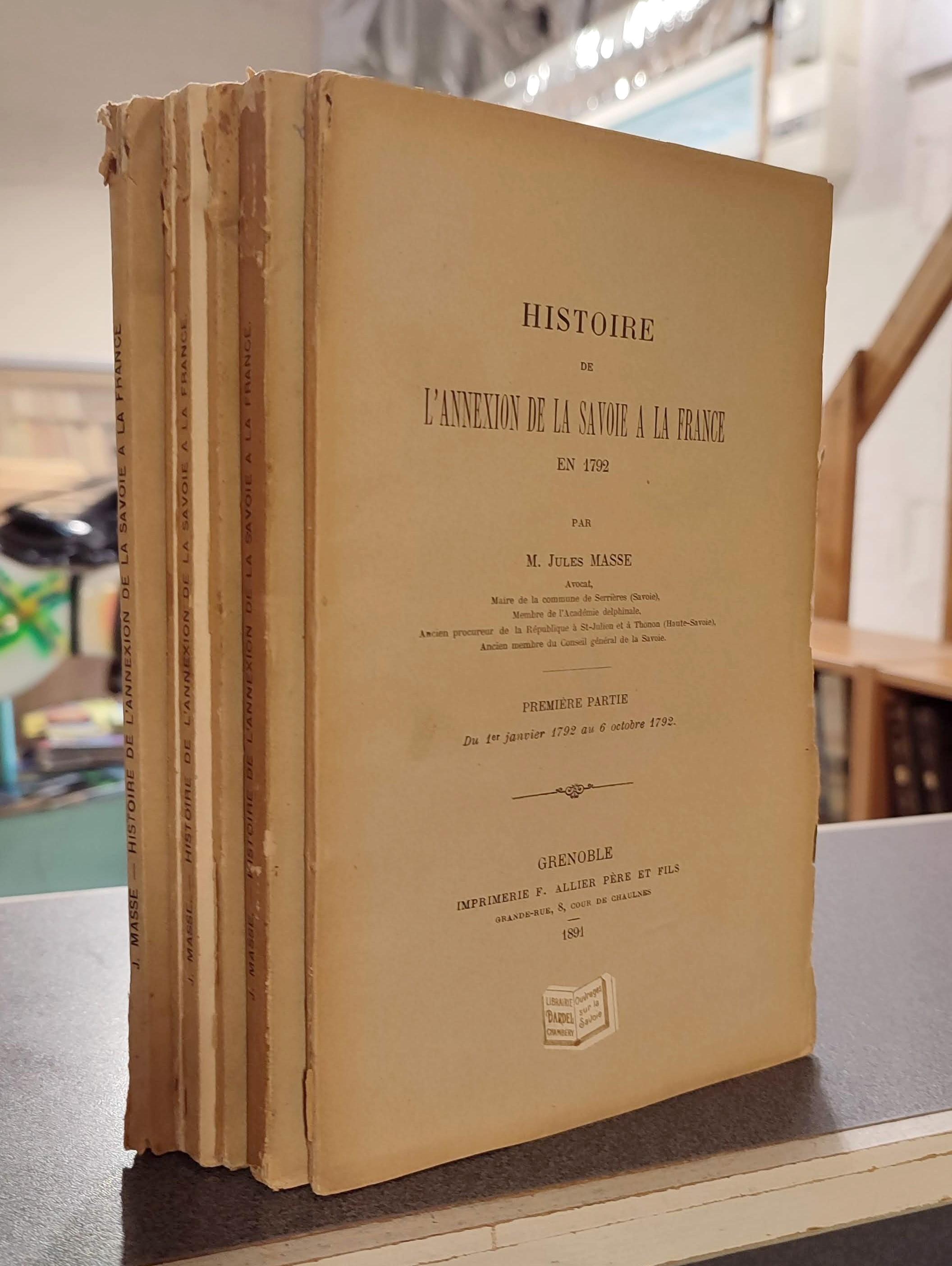 Livre ancien Savoie - Histoire de l'Annexion de la Savoie à la France en 1792 (4 volumes). 1/ du 1... - Masse, Jules