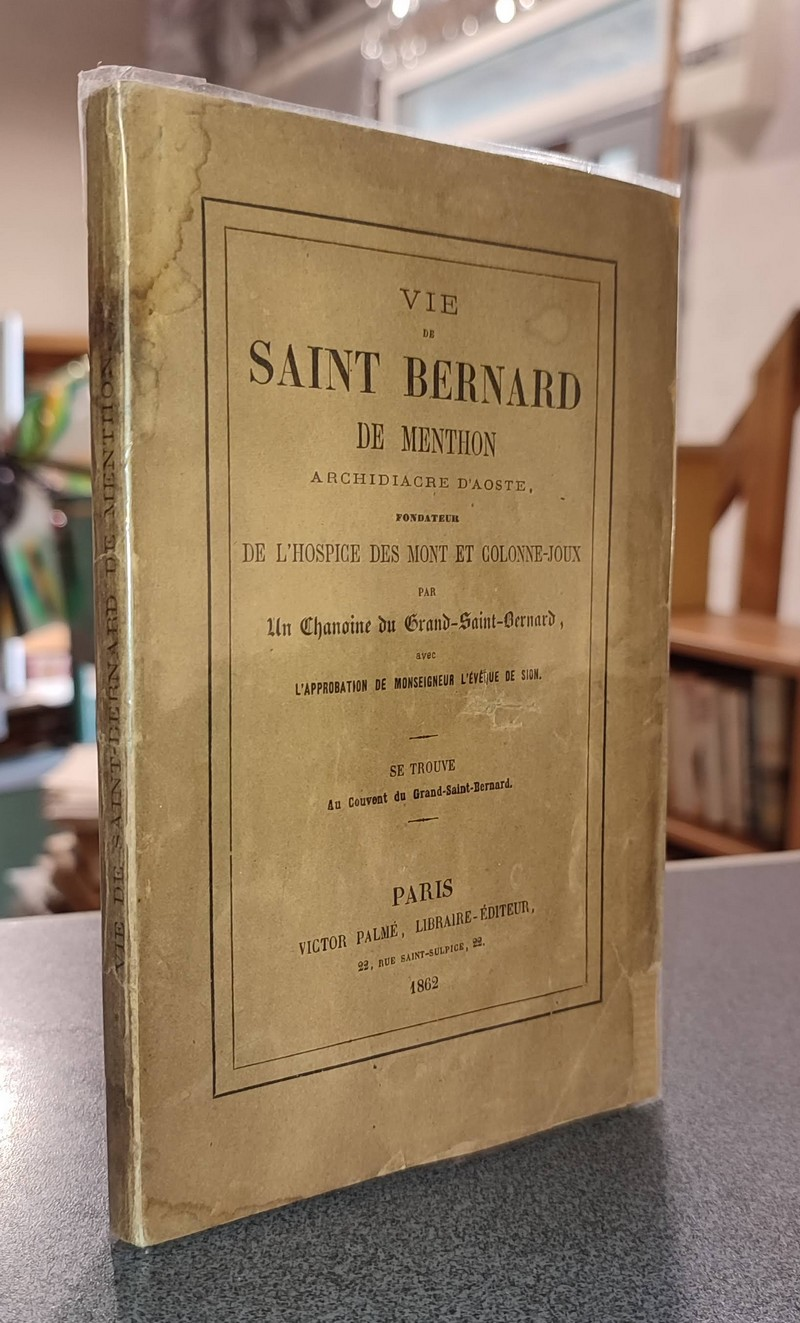 Livre ancien Savoie - Vie de Saint Bernard de Menthon, archidiacre d'Aoste, fondateur de l'hospice... - Chanoine du Grand-Saint-Bernard