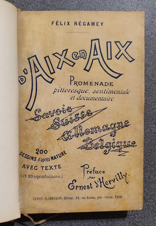 Livre ancien Savoie - D'Aix en Aix. Promenade pittoresque sentimentale et documentaire. Savoie -... - Régamey, Félix