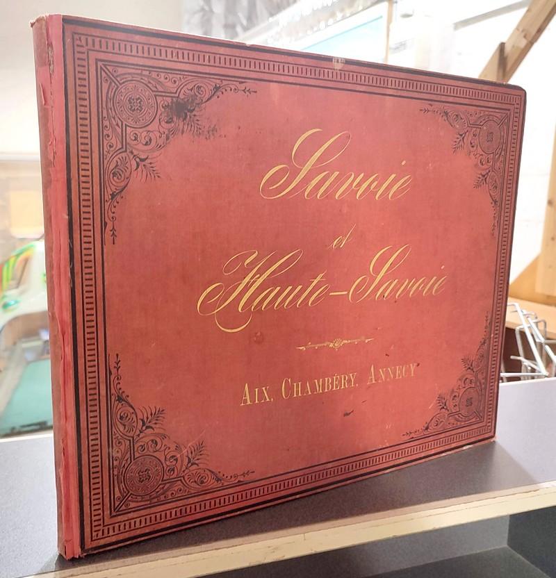 Livre ancien Savoie - Savoie et Haute-Savoie. Aix, Chambéry, Annecy. Album artistique et pittoresque - Miriel, G. (Artiste peintre)
